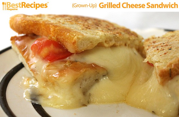 Best Recipes Magazine- (Grown Up) Grilled Cheese Sandwich